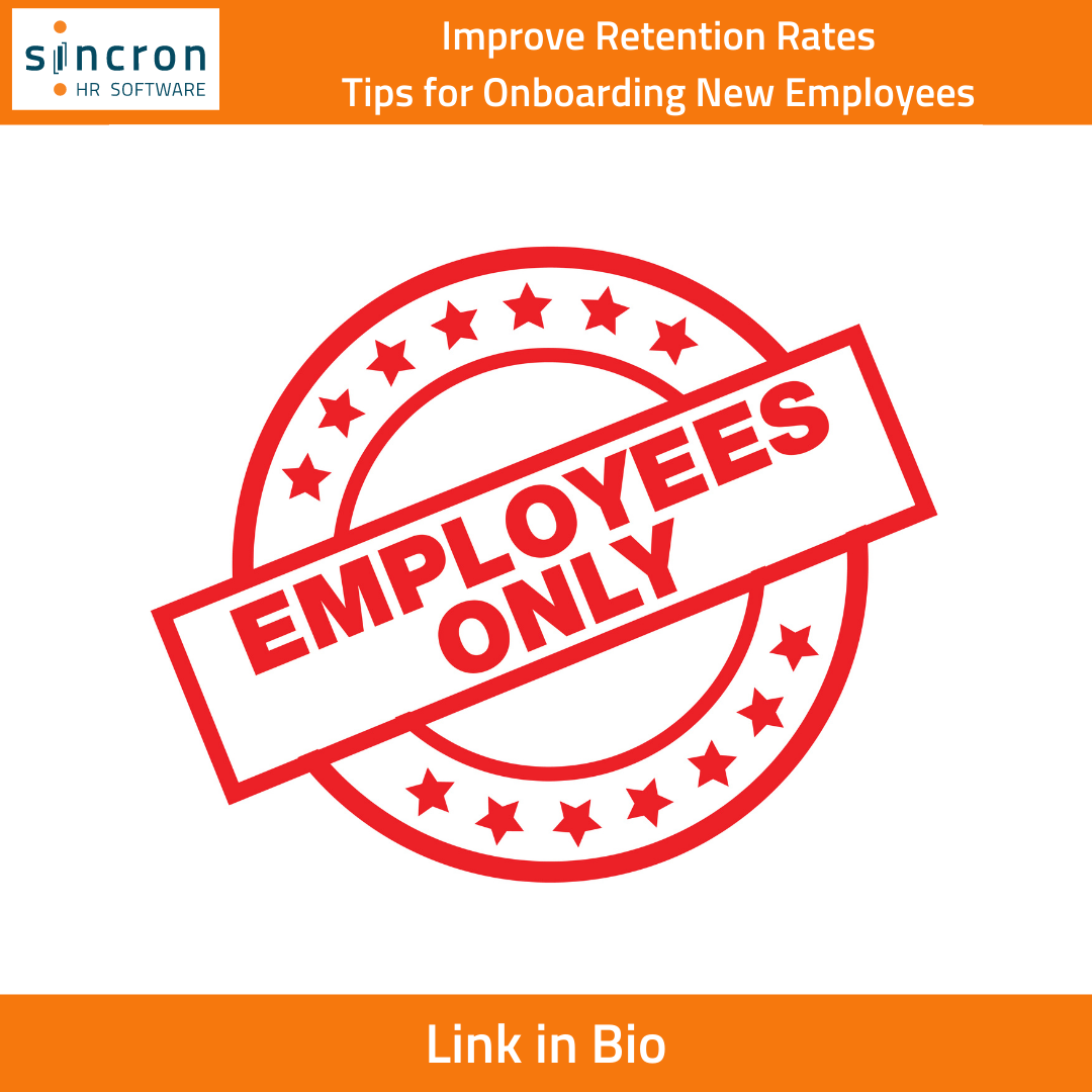 Sincron HR Blog Photo: Employees Only (Employee Retention - Onboarding Tips)