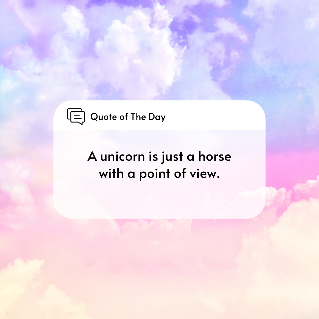 Sincron HR Software: Quote of the Day - A Unicorn is just a horse with a point of view
